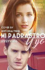 """""""mi padrastro y yo"""" ©        by Yeyver16"""