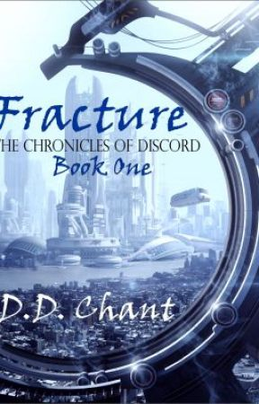 Fracture (Chronicles of Discord, #1) by DD_Chant