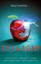 ·Eve & Adam· Michael Grant - Katherine Applegate  by locaporleer18