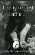 Love is the most cruel lie by MRS_MADNESS111