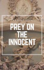 Prey On The Innocent || 5sos by taestheticjk