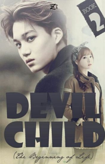 Devil Child II (The Beginning of Life) [Kai EXO Fanfiction]