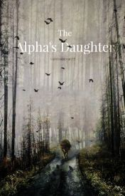 The Alpha's Daughter by katnisslerman16