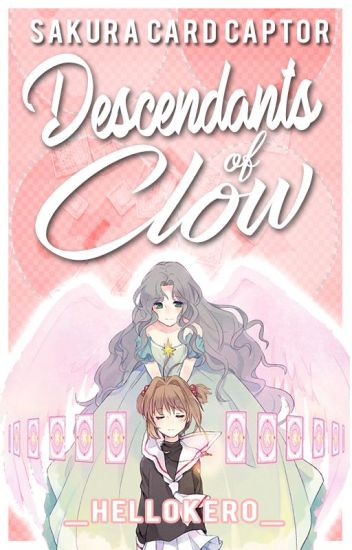 Sakura Card Captor『Descendants of Clow』[Editando]