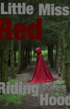 Little Miss Red Riding Hood by EmmaBrookz