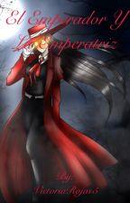 El emperador y la emperatriz by VictoriaRojas5
