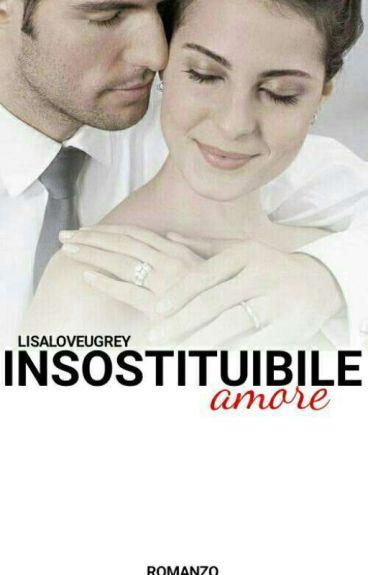 Insostituibile Amore ||My Man Trilogy|| #wattys2016