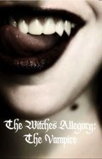 The Witches Allegory: The Vampire by jayy-bird18