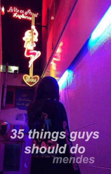 35 things guys should do ✧ mendes