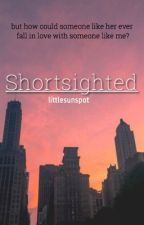 Shortsighted by littlesunspot