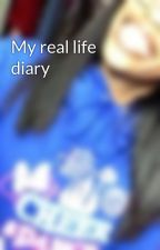 My real life diary by Brianna-bieber