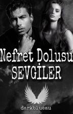 Nefret Dolusu Sevgiler by darkblueau