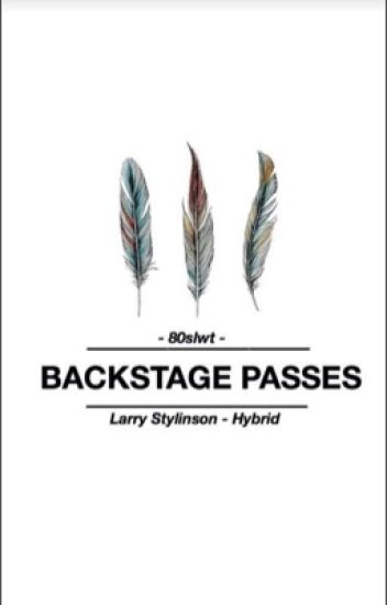 Backstage Passes (Larry Stylinson- Hybrid) Under Editing.