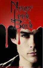 Never Look Back by BringMeSupernatural