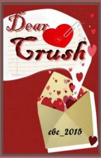 Dear Crush Activity (CLOSED) by CBC_2015