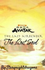 Avatar the last airbender: The Lost Soul by Starynightdragons