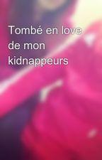Tombé en love de mon kidnappeurs by chronique_thug
