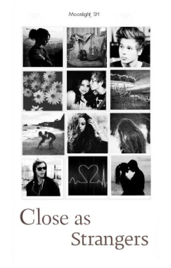 Close as strangers (L.H)