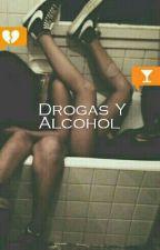Drogas Y Alcohol ( Pausada Y En Corrección) by Cami_02Pierige