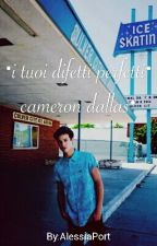 •i tuoi difetti perfetti• cameron dallas•《IN REVISIONE》 by AlessiaPort