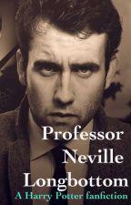 Professor Neville Longbottom (A Harry Potter FanFic) by patdfanatic