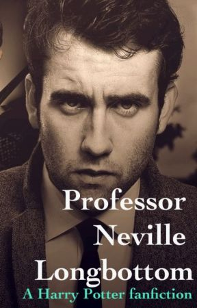 Professor Neville Longbottom A Harry Potter Fanfic Chapter