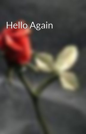 Hello Again by snikasluva