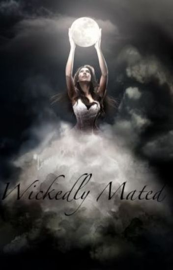Wickedly Mated (Being Edited)