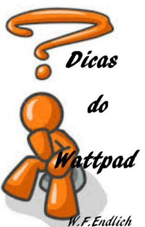 Dicas do Wattpad by WFEndlich
