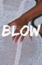 blow » z.m.  ✓ by lucohaze