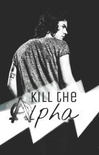 Kill the Alpha. by arienayedd