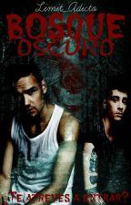Bosque Oscuro - Ziam Hot [Adaptación] by Limit_Adicto