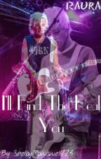 |I'll Find The Real You| RAURA by SLouiseR