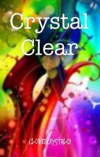 Crystal Clear by CloverCrystal01