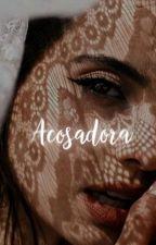 Acosadora (Libro #1)  by BVNNHE