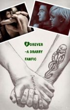 Forever ~a drarry fanfic~ by magcon2432