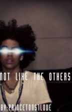 Not Like The Others by Princetons1Love