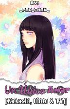 Un Único Amor...[Kakashi, Obito y Tu] |En Edición| by _Pao_chan_