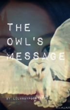 The owls message by GirlWithGalaxyEyes