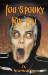 Too Spooky For You (A Frerard Crack Fic) by poisonousfrank