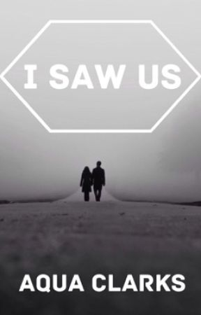 I Saw Us by -finding-