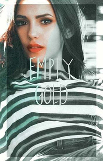 Empty Gold ⌲ Pretty Little Liars ✓