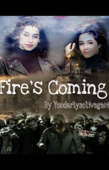 fire's coming ➳ camren