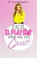 Dios... el playboy vive en mi casa!!! by xXnataliahaynesXx