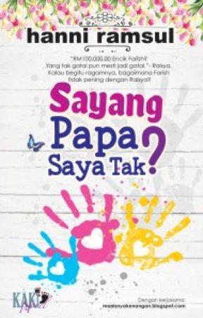 Sayang Papa Saya Tak? by HanniRamsul