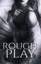 Rough Play by Lilyreen