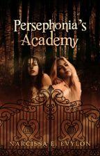 Persephonia's Academy by narcissaevylon