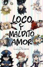 ¡Loco y maldito amor! ✿ by LucyDemons