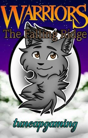 Warriors: RidgeClan #1: The Falling Ridge by tuneapgaming