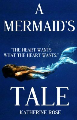 A Mermaid's Tale (Completed)